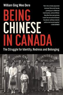 Being Chinese in Canada : the struggle for identity, redress and belonging book cover
