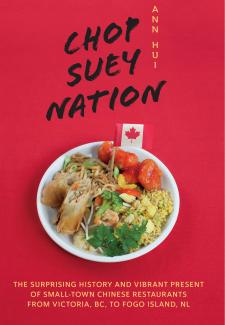 Chop suey nation : the Legion Cafe and other stories from Canada's Chinese restaurants Book Cover