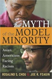 Myth of the model minority : Asian Americans facing racism book cover