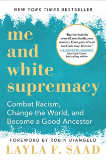 Me and white supremacy : Combat racism, change the world, and become a good ancestor book cover