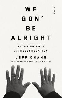 We gon' be alright : notes on race and resegregation Book Cover